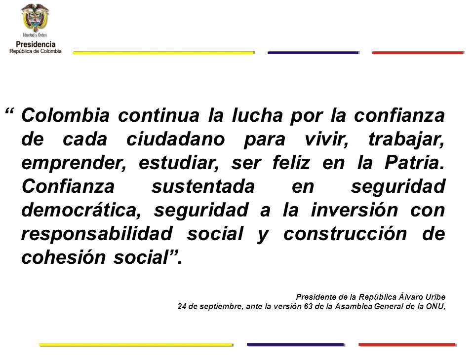 Colombia continua la lucha por la confianza de cada ciudadano para vivir, trabajar, emprender, estudiar, ser feliz en la Patria.