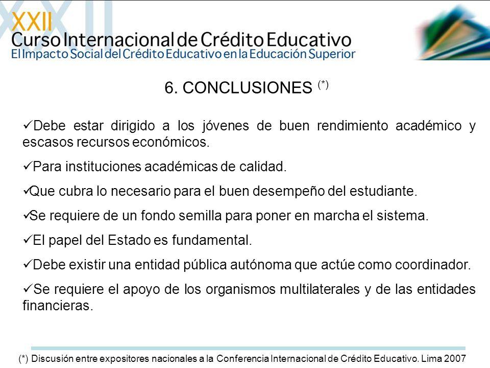 6. CONCLUSIONES (*) Debe estar dirigido a los jóvenes de buen rendimiento académico y escasos recursos económicos. Para instituciones académicas de ca