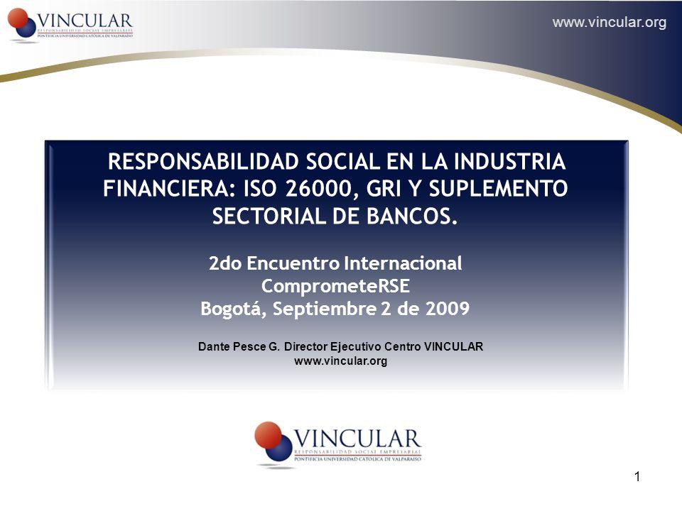 www.vincular.org 1 RESPONSABILIDAD SOCIAL EN LA INDUSTRIA FINANCIERA: ISO 26000, GRI Y SUPLEMENTO SECTORIAL DE BANCOS. 2do Encuentro Internacional Com