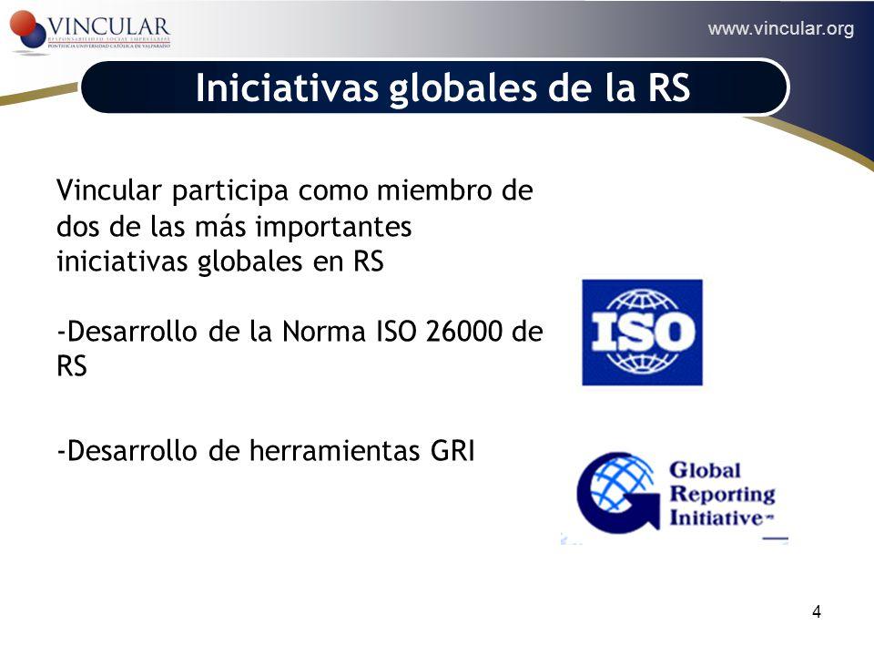 www.vincular.org 4 Vincular participa como miembro de dos de las más importantes iniciativas globales en RS -Desarrollo de la Norma ISO 26000 de RS -D