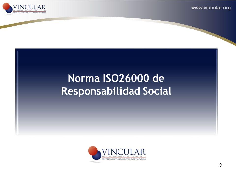 www.vincular.org 9 Norma ISO26000 de Responsabilidad Social