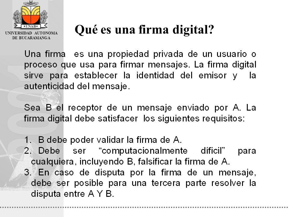 UNIVERSIDAD AUTONOMA DE BUCARAMANGA Qué es una firma digital?