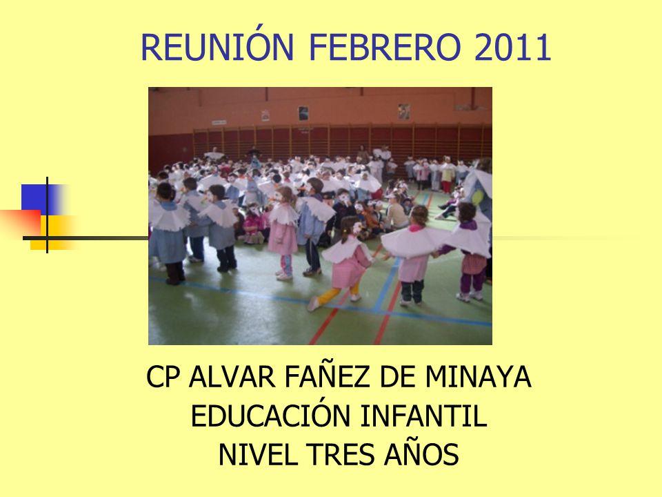 REUNIÓN FEBRERO 2011 CP ALVAR FAÑEZ DE MINAYA EDUCACIÓN INFANTIL NIVEL TRES AÑOS