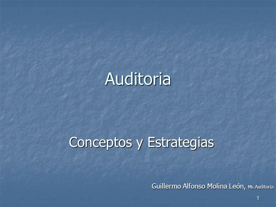 1 Auditoria Conceptos y Estrategias Guillermo Alfonso Molina León, Ms.Auditoria
