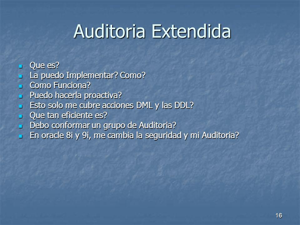 15 Auditoria Basica… Podemos configurar sobre 180 audit options Podemos configurar sobre 180 audit options tanto por éxito como por fallo (SUCCESSFUL/