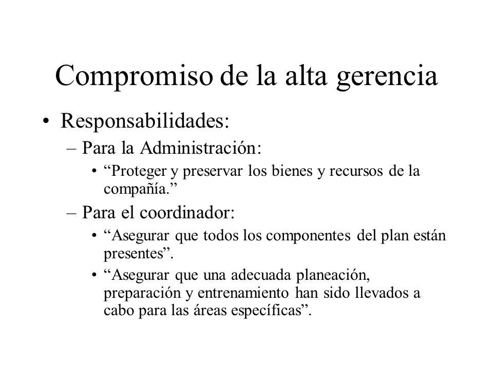 Compromiso de la alta gerencia Responsabilidades: –Para la Administración: Proteger y preservar los bienes y recursos de la compañía.