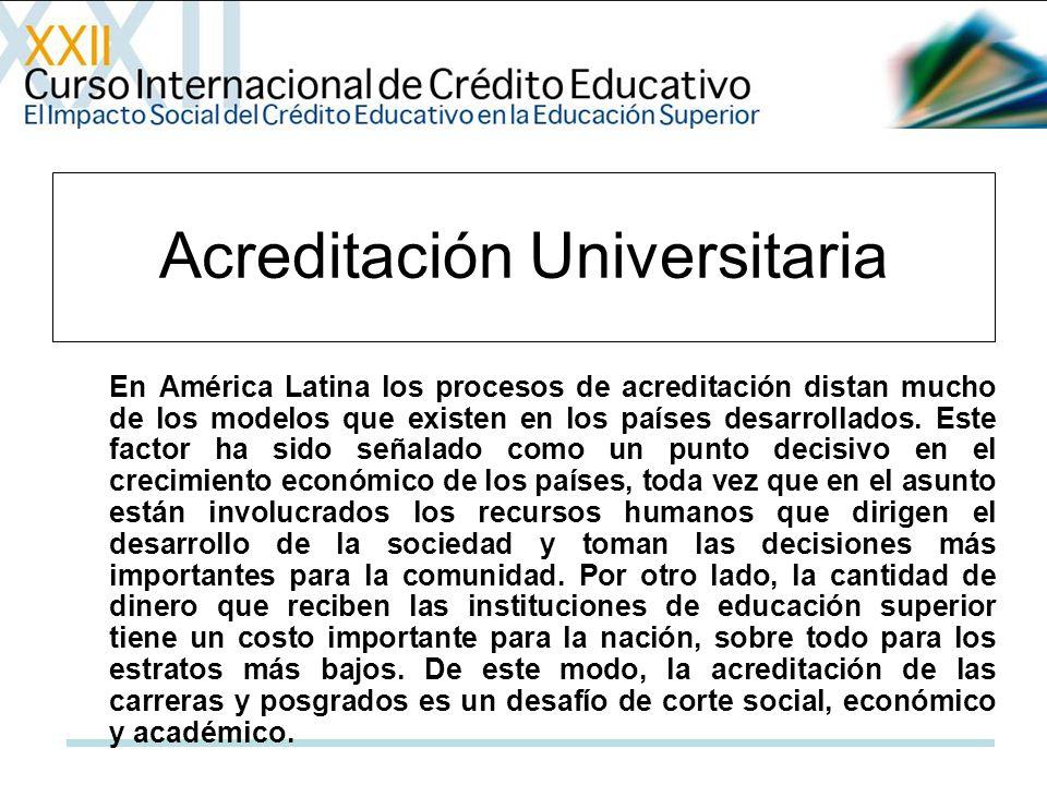 En América Latina los procesos de acreditación distan mucho de los modelos que existen en los países desarrollados.