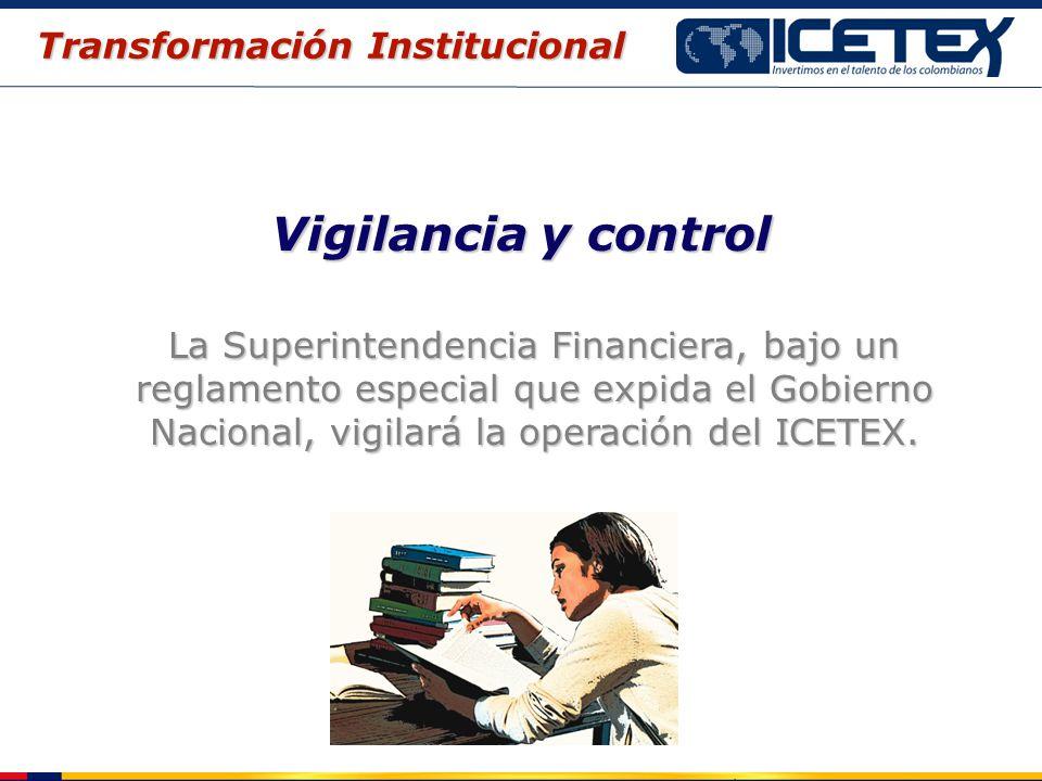 Vigilancia y control La Superintendencia Financiera, bajo un reglamento especial que expida el Gobierno Nacional, vigilará la operación del ICETEX. Tr