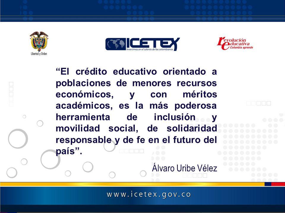 El crédito educativo orientado a poblaciones de menores recursos económicos, y con méritos académicos, es la más poderosa herramienta de inclusión y m