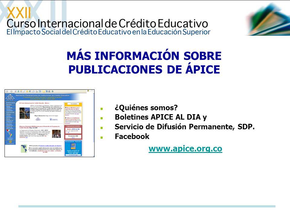 ¿Quiénes somos? Boletines APICE AL DIA y Servicio de Difusión Permanente, SDP. Facebook MÁS INFORMACIÓN SOBRE PUBLICACIONES DE ÁPICE www.apice.org.co