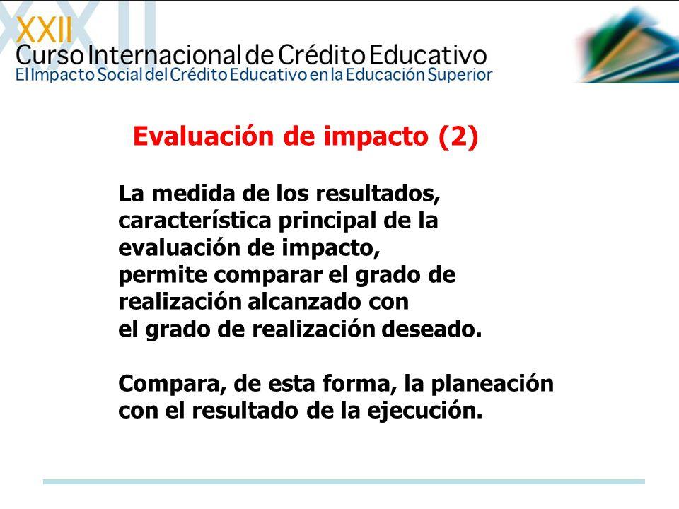 La medida de los resultados, característica principal de la evaluación de impacto, permite comparar el grado de realización alcanzado con el grado de