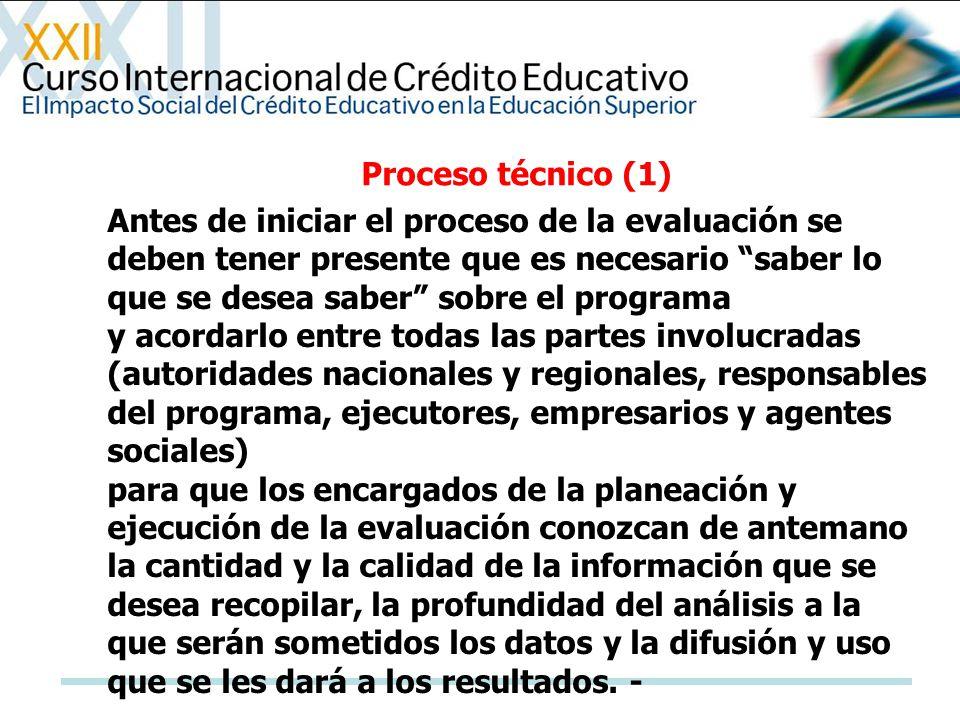 Antes de iniciar el proceso de la evaluación se deben tener presente que es necesario saber lo que se desea saber sobre el programa y acordarlo entre