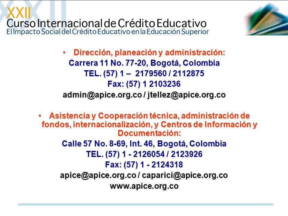 Dirección, planeación y administración:Dirección, planeación y administración: Carrera 11 No. 77-20, Bogotá, Colombia TEL. (57) 1 – 2179560 / 2112875
