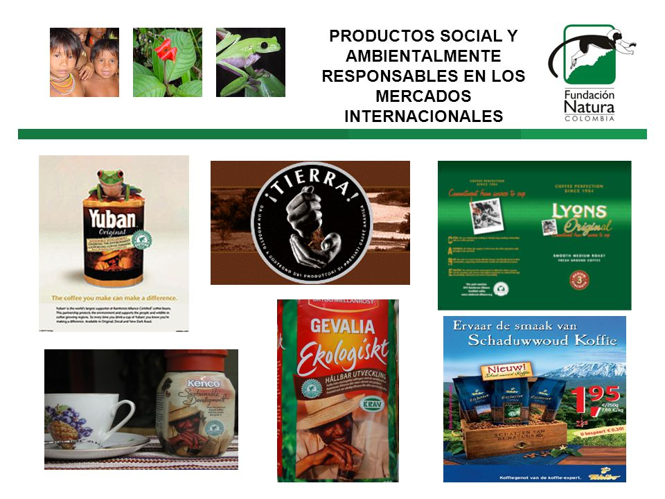PRODUCTOS SOCIAL Y AMBIENTALMENTE RESPONSABLES EN LOS MERCADOS INTERNACIONALES