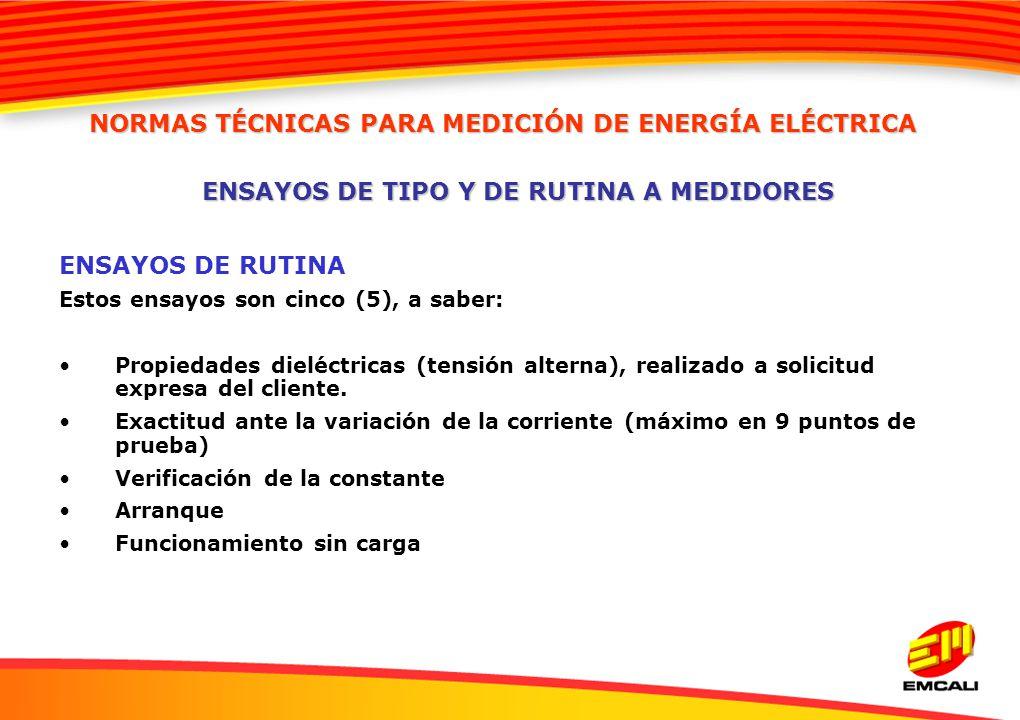 ENSAYOS DE RUTINA Estos ensayos son cinco (5), a saber: Propiedades dieléctricas (tensión alterna), realizado a solicitud expresa del cliente. Exactit