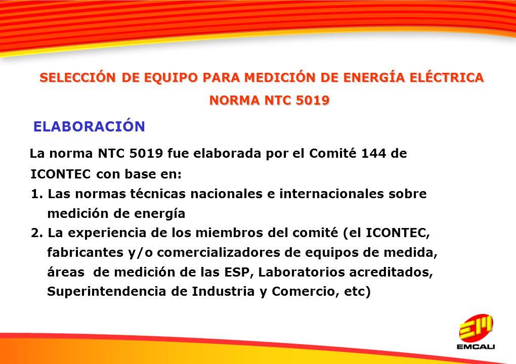 ELABORACIÓN La norma NTC 5019 fue elaborada por el Comité 144 de ICONTEC con base en: 1. Las normas técnicas nacionales e internacionales sobre medici