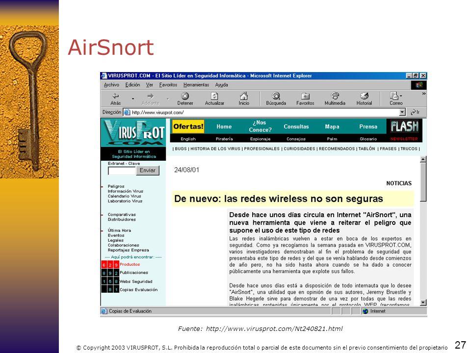 27 © Copyright 2003 VIRUSPROT, S.L. Prohibida la reproducción total o parcial de este documento sin el previo consentimiento del propietario AirSnort