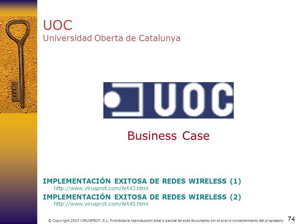 74 © Copyright 2003 VIRUSPROT, S.L. Prohibida la reproducción total o parcial de este documento sin el previo consentimiento del propietario UOC Unive