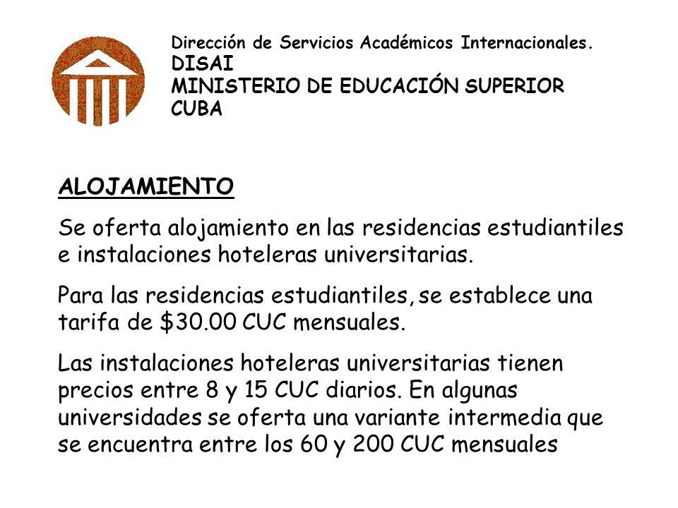 Dirección de Servicios Académicos Internacionales. DISAI MINISTERIO DE EDUCACIÓN SUPERIOR CUBA ALOJAMIENTO Se oferta alojamiento en las residencias es