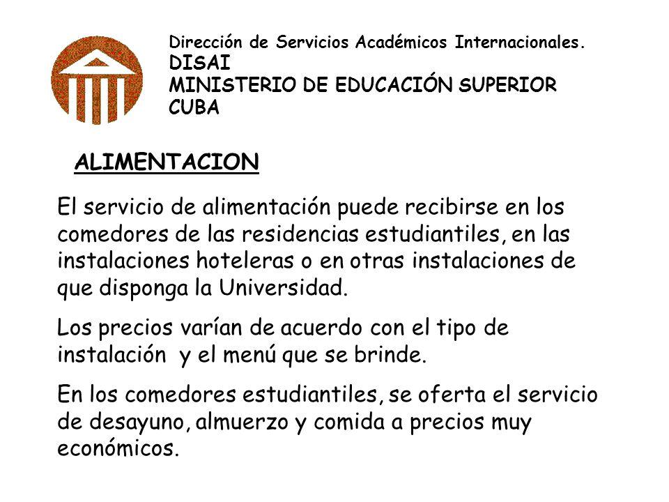 Dirección de Servicios Académicos Internacionales. DISAI MINISTERIO DE EDUCACIÓN SUPERIOR CUBA ALIMENTACION El servicio de alimentación puede recibirs