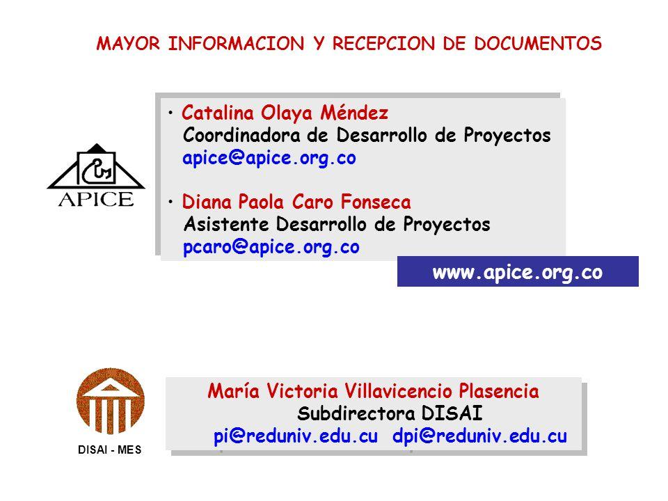 María Victoria Villavicencio Plasencia Subdirectora DISAI pi@reduniv.edu.cu dpi@reduniv.edu.cu MAYOR INFORMACION Y RECEPCION DE DOCUMENTOS Catalina Ol