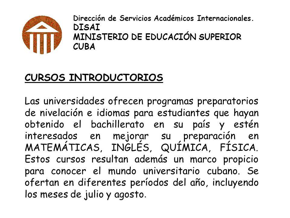 CURSOS INTRODUCTORIOS Las universidades ofrecen programas preparatorios de nivelación e idiomas para estudiantes que hayan obtenido el bachillerato en