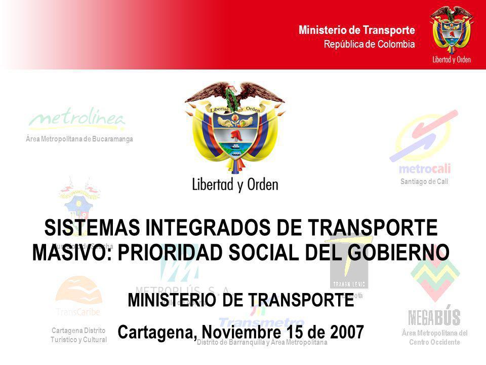 Ministerio de Transporte República de Colombia Área Metropolitana de Bucaramanga Valle de Aburrá Distrito de Barranquilla y Área Metropolitana Cartage