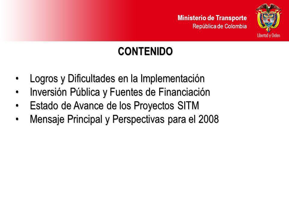 Ministerio de Transporte República de Colombia MIO – Diseño Operacional ESTADO DE AVANCE DE LOS PROYECTOS SITM