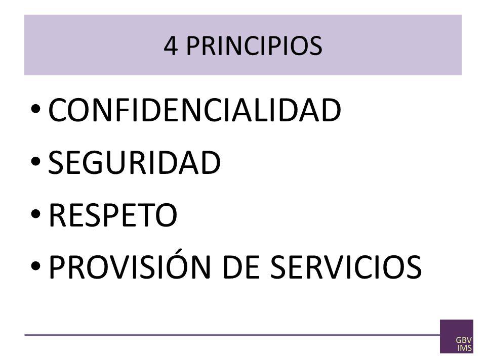 4 PRINCIPIOS CONFIDENCIALIDAD SEGURIDAD RESPETO PROVISIÓN DE SERVICIOS