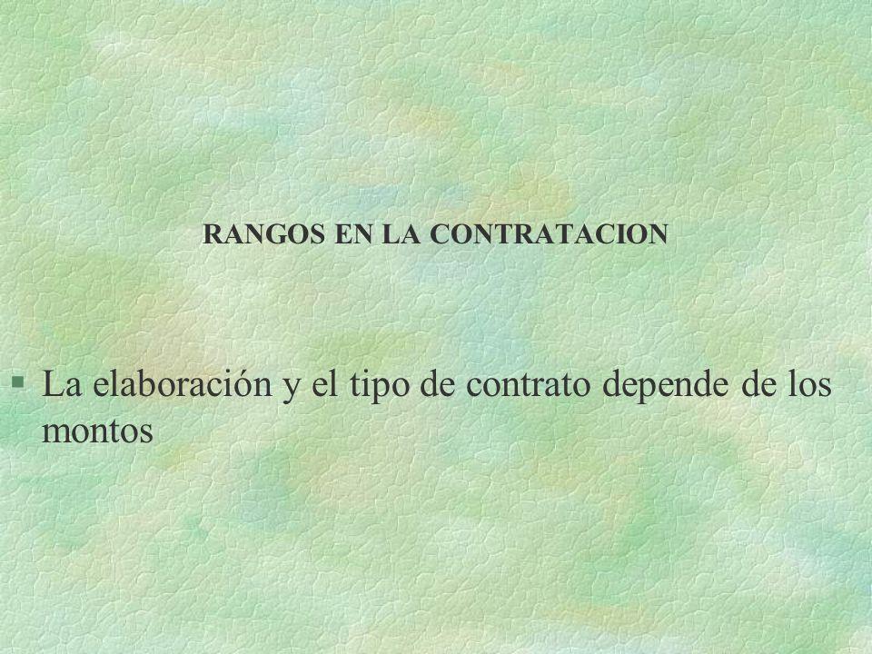 RANGOS EN LA CONTRATACION §La elaboración y el tipo de contrato depende de los montos