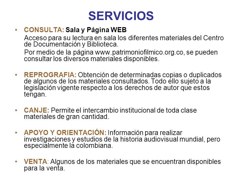 SERVICIOS CONSULTA: Sala y Página WEB Acceso para su lectura en sala los diferentes materiales del Centro de Documentación y Biblioteca. Por medio de