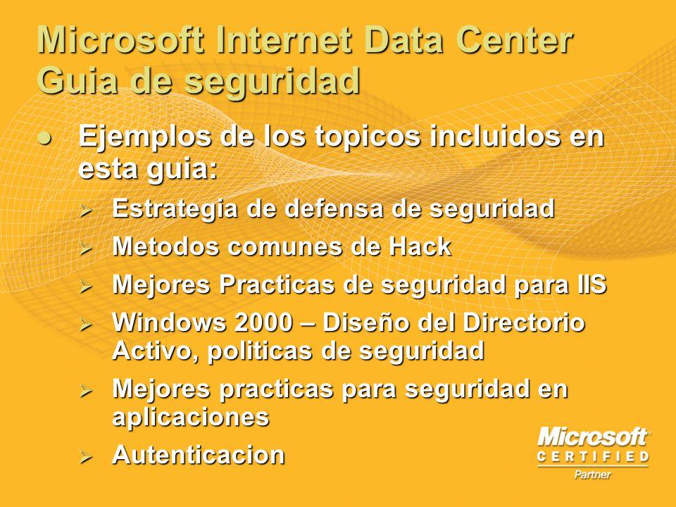 Microsoft Internet Data Center Guia de seguridad Ejemplos de los topicos incluidos en esta guia: Ejemplos de los topicos incluidos en esta guia: Estra