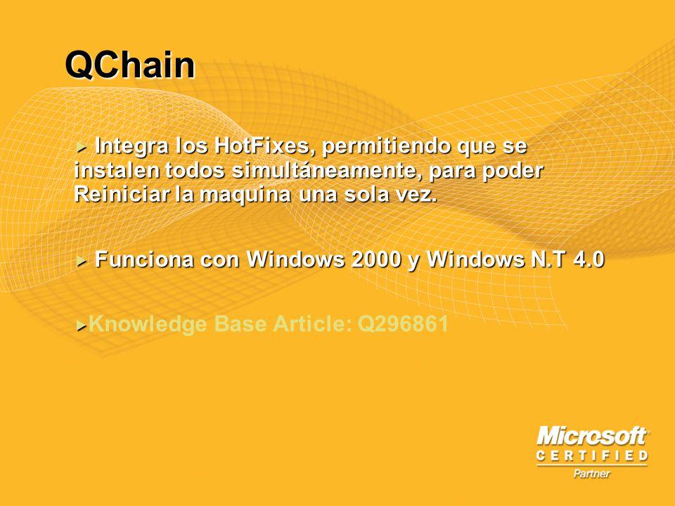 QChain Integra los HotFixes, permitiendo que se instalen todos simultáneamente, para poder Reiniciar la maquina una sola vez. Integra los HotFixes, pe