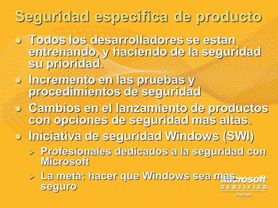 Seguridad especifica de producto Todos los desarrolladores se estan entrenando, y haciendo de la seguridad su prioridad. Todos los desarrolladores se
