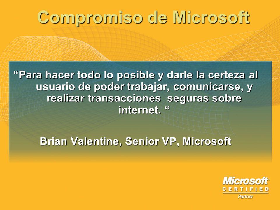 Compromiso de Microsoft Para hacer todo lo posible y darle la certeza al usuario de poder trabajar, comunicarse, y realizar transacciones seguras sobr
