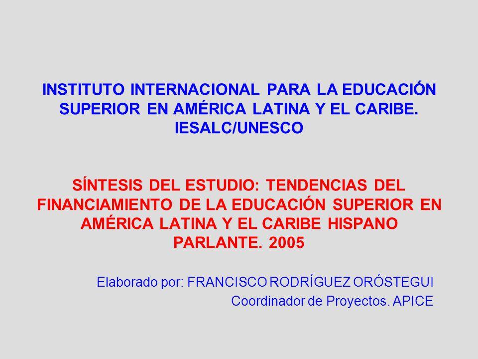 INSTITUTO INTERNACIONAL PARA LA EDUCACIÓN SUPERIOR EN AMÉRICA LATINA Y EL CARIBE. IESALC/UNESCO SÍNTESIS DEL ESTUDIO: TENDENCIAS DEL FINANCIAMIENTO DE