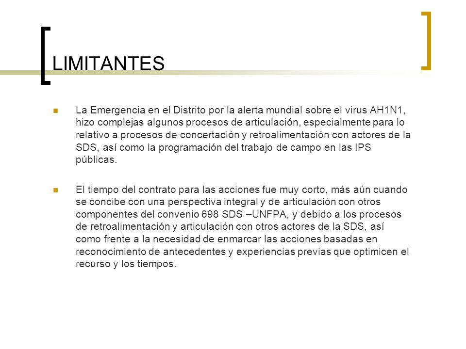 LIMITANTES La Emergencia en el Distrito por la alerta mundial sobre el virus AH1N1, hizo complejas algunos procesos de articulación, especialmente par