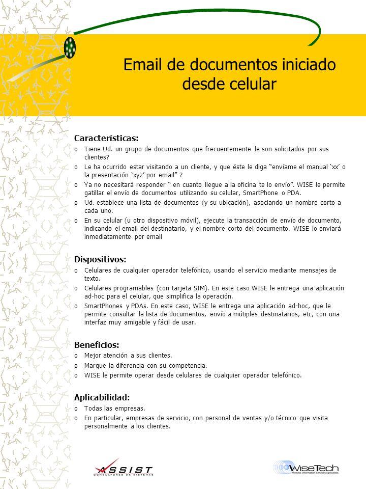 Email de documentos iniciado desde celular Características: oTiene Ud.