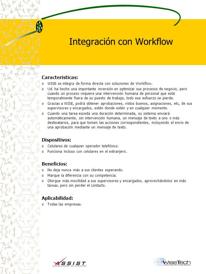 Integración con Workflow Características: oWISE se integra de forma directa con soluciones de Workflow.