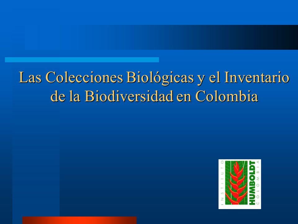 Las Colecciones Biológicas y el Inventario de la Biodiversidad en Colombia