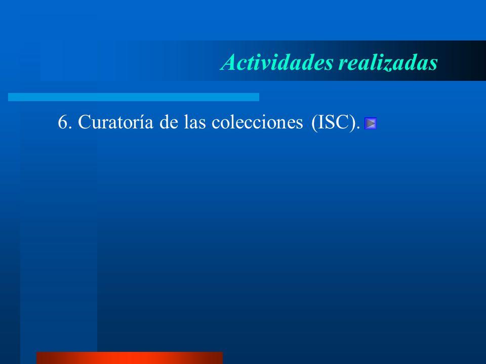 6. Curatoría de las colecciones (ISC). Actividades realizadas