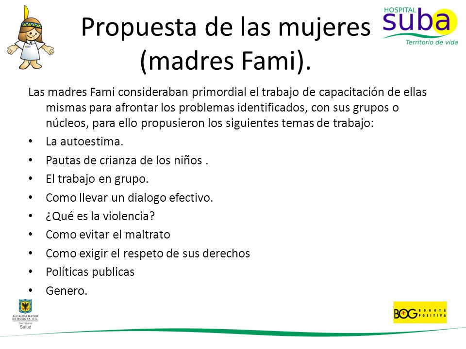 Propuesta de las mujeres (madres Fami). Las madres Fami consideraban primordial el trabajo de capacitación de ellas mismas para afrontar los problemas