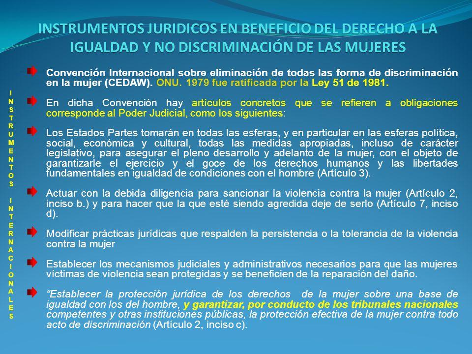 INSTRUMENTOS JURIDICOS EN BENEFICIO DEL DERECHO A LA IGUALDAD Y NO DISCRIMINACIÓN DE LAS MUJERES INSTRUMENTOS INTERNACIONALES INSTRUMENTOS INTERNACION