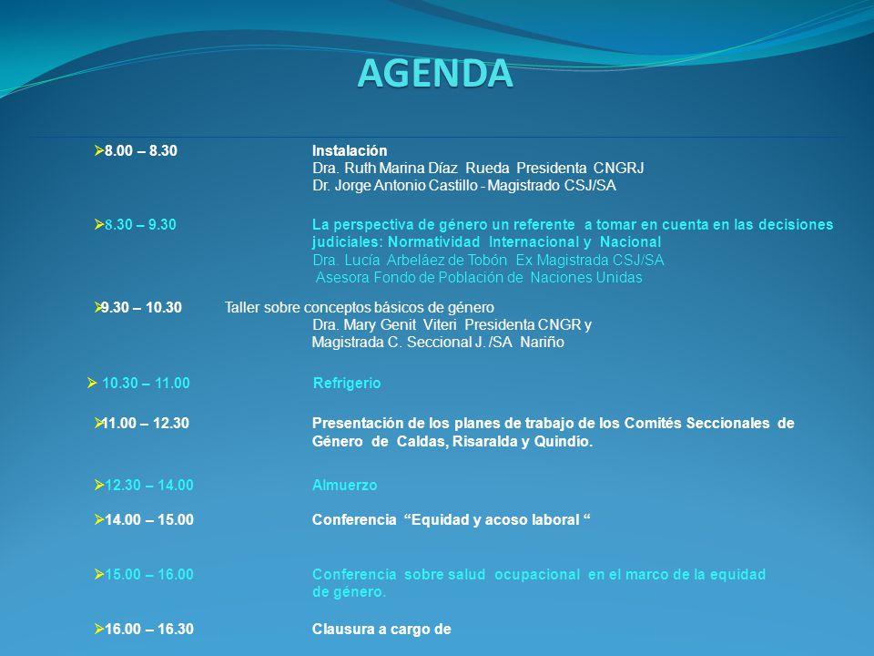 AGENDA 8.00 – 8.30Instalación Dra. Ruth Marina Díaz Rueda Presidenta CNGRJ Dr. Jorge Antonio Castillo - Magistrado CSJ/SA 8.30 – 9.30La perspectiva de