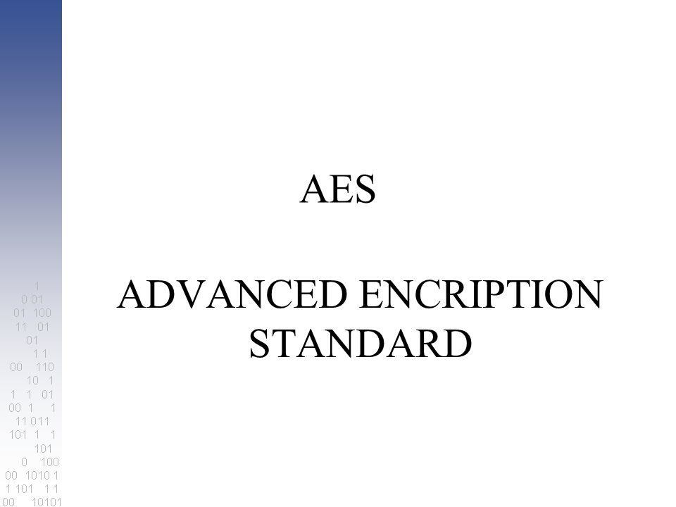 AES ADVANCED ENCRIPTION STANDARD