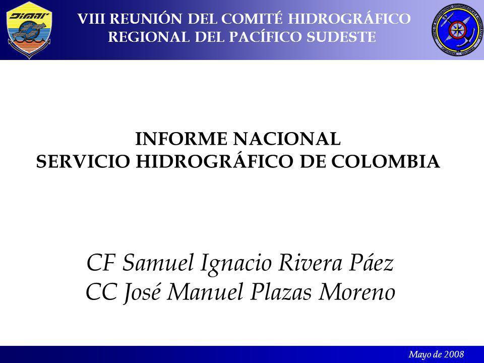 Mayo de 2008 TRIMMATERIASCHpr(s/S) IV CARTOGRAFIA NAUTICA348 ELECTIVA I232 CARTOGRAFIA ELECTRONICA232 SEMINARIO116 V PROCESAMIENTO Y ANALISIS DE DATOS HIDROGRAFICOS 232 PRÀCTICAS HIDROGRAFICAS348 SISTEMAS DE INFORMACIÓN GEOGRÁFICA232 SEMINARIO116 TOTAL 40640 ESTRUCTURA DEL PROGRAMA INFORME NACIONAL SERVICIO HIDROGRÁFICO DE COLOMBIA VIII REUNIÓN DEL COMITÉ HIDROGRÁFICO REGIONAL DEL PACÍFICO SUDESTE CF Samuel Ignacio Rivera Páez