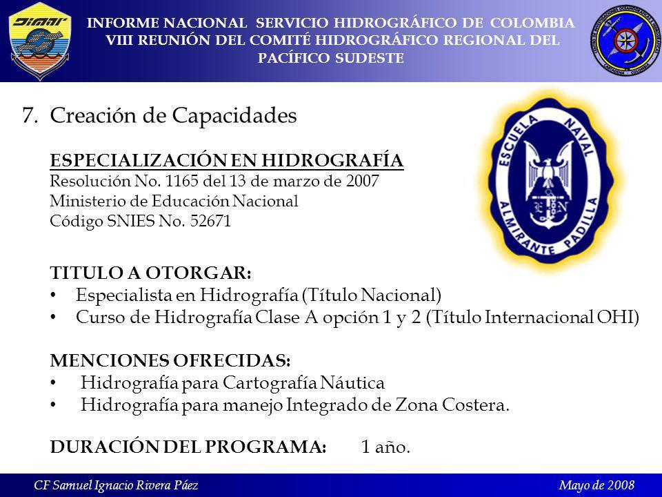 Mayo de 2008 7. Creación de Capacidades ESPECIALIZACIÓN EN HIDROGRAFÍA Resolución No.