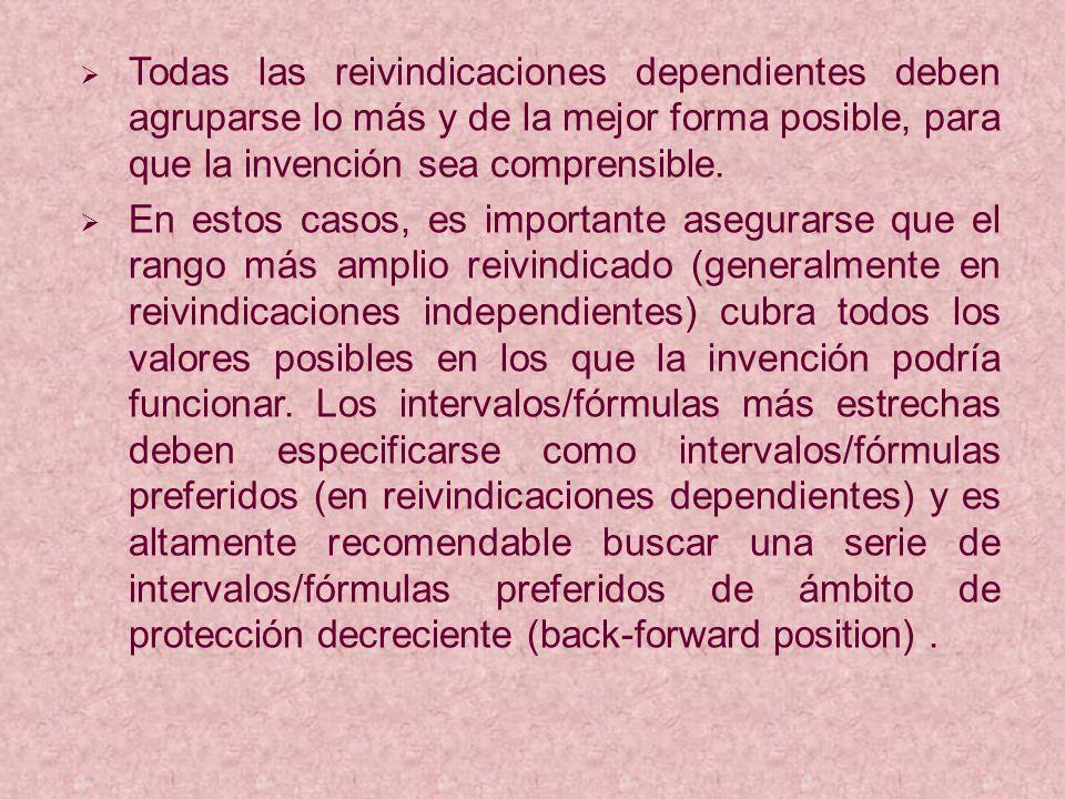 Todas las reivindicaciones dependientes deben agruparse lo más y de la mejor forma posible, para que la invención sea comprensible.