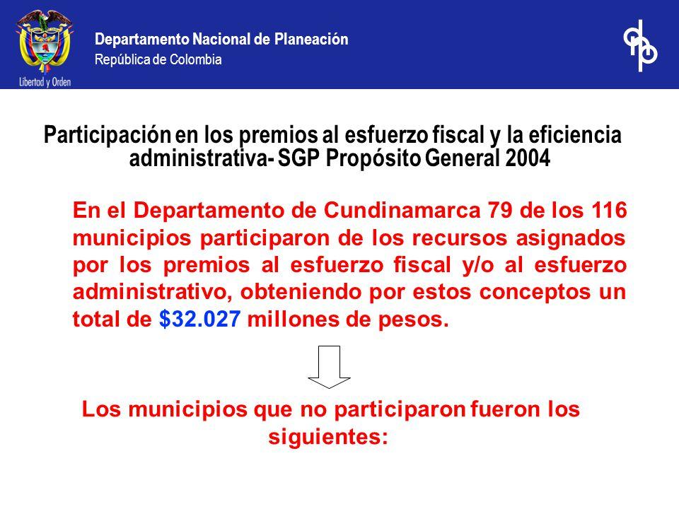 Departamento Nacional de Planeación República de Colombia Participación en los premios al esfuerzo fiscal y la eficiencia administrativa- SGP Propósit