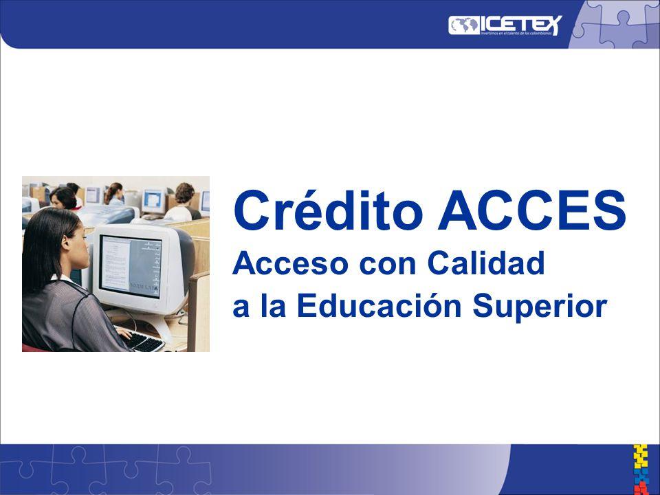Crédito ACCES Acceso con Calidad a la Educación Superior